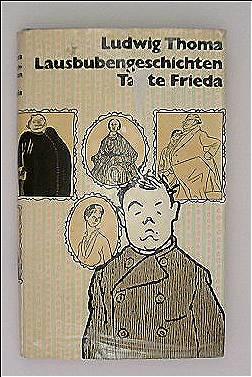 Ludwig Thoma und Olaf Gulbransson (Zeichner): Lausbubengeschichten + Tante Frieda. Mit 73 Zeichnungen