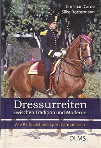 Dressurreiten. Zwischen Tradition und Moderne: Wie Reitkunst und Sport harmonieren (Documenta Hippologica)