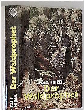 Der Waldprophet. Das Leben des Mühlhiasl