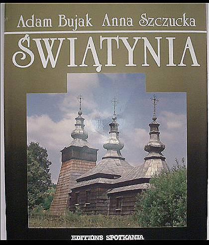 Swiatynia - Rzecz o drewnianych budowlach sakralnych roznych wyznan w Polsce