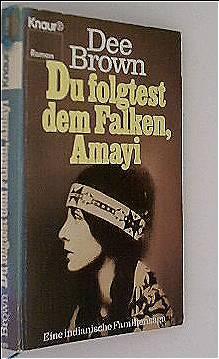 Du folgtest dem Falken, Amayi. Eine indianische Familiensaga. (Knaur Taschenbücher. Romane, Erzählungen)