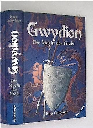 Peter Schwindt: Die Macht des Grals (Gwydion, Band 2)