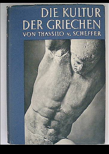Die Kultur der Griechen (Große illustrierte Phaidon-Ausgabe)