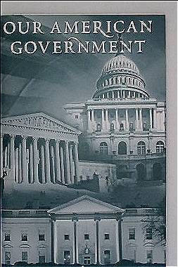 U.S. Government  (Hrg.): Our American Government