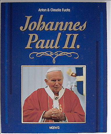 Anton Fuchs; Claudia Fuchs: Johannes Paul  II
