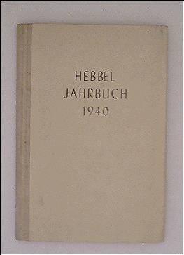 Detlef Cölln: Hebbel Jahrbuch 1940. Jahresgabe für die Mitglieder der Hebbelgemeinde