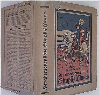 Der abenteuerliche Simplizissimus von Grimmelshausen, eine Geschichte aus dem Dreißigjährigen Kriege