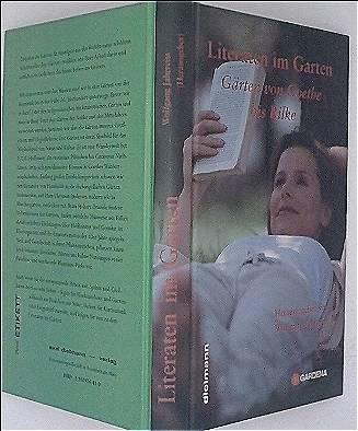 Wolfgang Jahrreiss (Hrg.): Literaten im Garten. Bd. 1, Gärten von Goethe bis Rilke