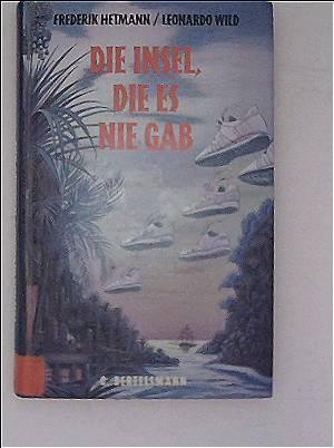 Frederik Hetmann; Leonardo Wild: Die Insel, die es nie gab