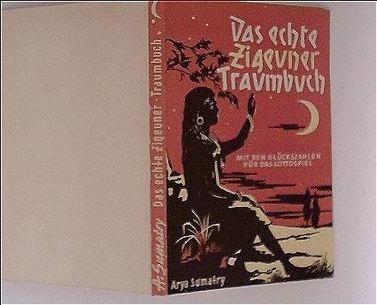 Das echte Zigeuner - Traumbuch. Mit den Glückszahlen f. d. Lottospiel