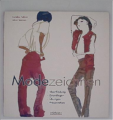 Modezeichnen: Ideenfindung, Grundlagen, Übungen, Präsentation