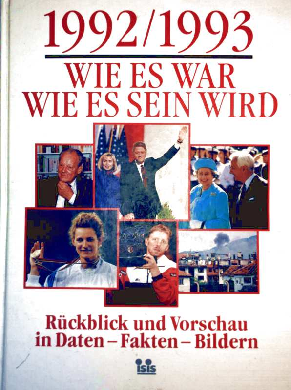 1992/1993 - Wie es war / Wie es sein wird. Rückblick und Vorschau in Daten...