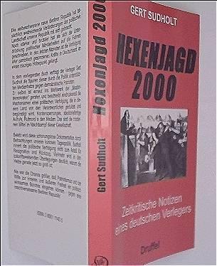 Hexenjagd 2000: Zeitkritische Notizen eines deutschen Verlegers