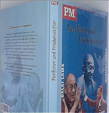 Drei grosse Pazifisten und Friedensstifter. Mahatma Gandhi / Martin Luther King / Dalai Lama (P.M. Biografien bei Baumhaus)
