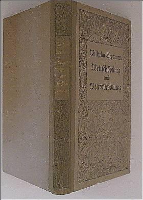 Weltschöpfung und Weltanschauung - Jahresreihe des Volksverbandes der Bücherfreunde ; Reihe 4, Bd. 4