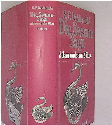 Ronald Frederick Delderfield: Die Swann-Saga - Bd.3: Adam und seine Söhne