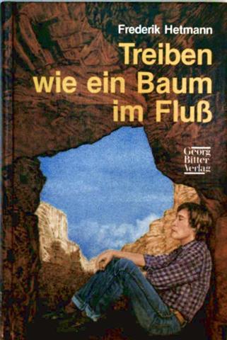 Hetmann, Frederik: Treiben wie ein Baum im Fluss