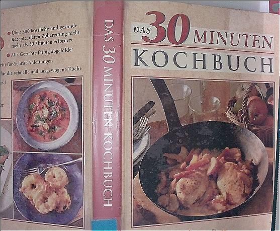 Das 30 Minuten- Kochbuch