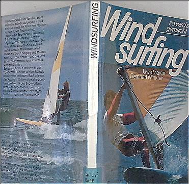 Windsurfing. So wirds gemacht - Der Segelsurfschein des DEV und Windsurfing-Grundschein des VDWS