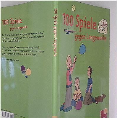 100 Spiele gegen Langeweile ab 7 Jahren (Spielbücher)