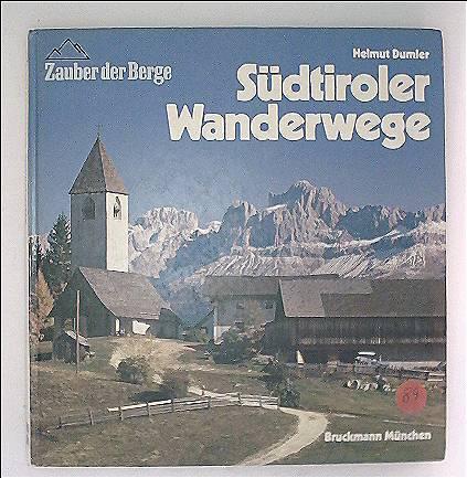 Südtiroler Wanderwege: 30 Tourenvorschläge
