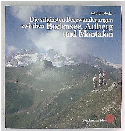 Die schönsten Bergwanderungen zwischen Bodensee, Arlberg und Montafon