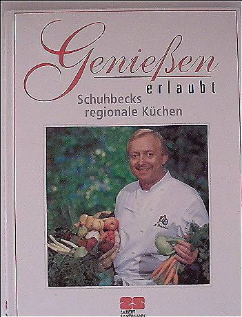 Genießen erlaubt - Schubecks regionale Küchen