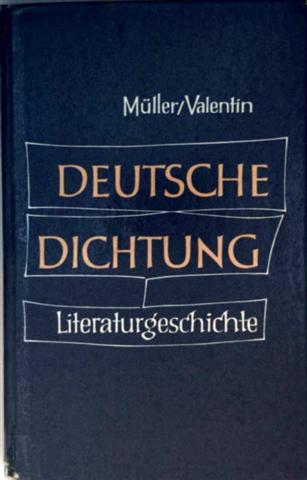Deutsche Dichtung - Literaturgeschichte. Kleine Geschichte unserer Literatur, mit Zeittafel: Der Weg der Deutschen Dichtung