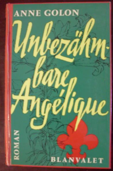 Unbezähmbare Angelique (Angélique-Reihe)