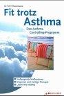 Fit trotz Asthma. Das Asthma-Controlling Programm