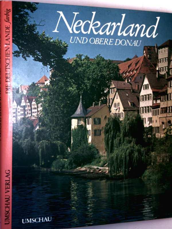 Neckarland und obere Donau - The Neckar and Upper Danube - Le Neckar et le Danube Superieur [Die Deutschen Lande farbig - Bildband in deutscher, englischer, französischer Sprache]