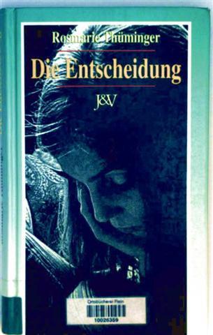 Thüminger, Rosmarie: Die Entscheidung