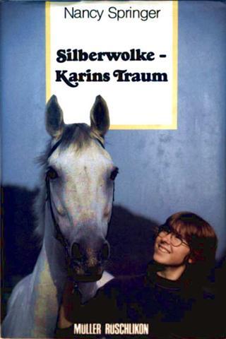 Silberwolke, Karins Traumpferd
