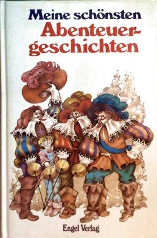 Meine schönsten Abenteuergeschichten - Kinderbuch (meine schönsten Geschichten)