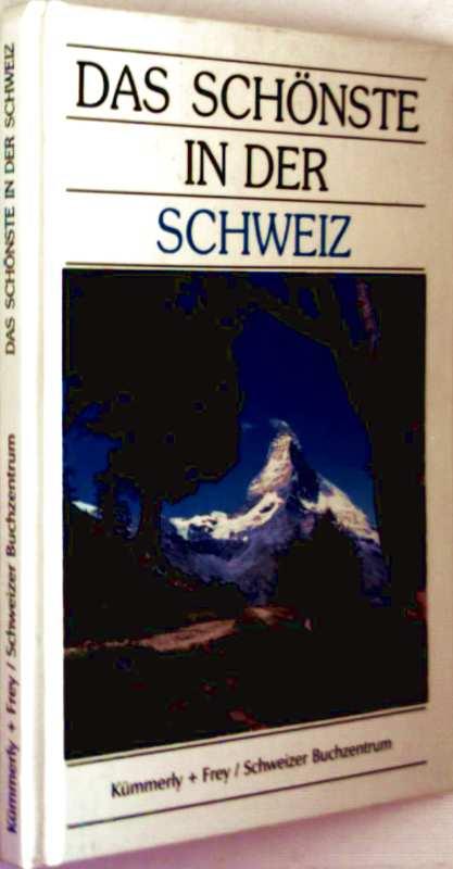 Das Schönste in der Schweiz - Aphorismen und Sachtexte mit Farbbildern illustriert