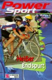 Power Sport 03. Heißer Endspurt. ( Ab 10 J.)