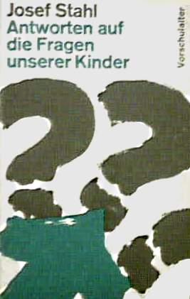 Antworten auf die Fragen unserer Kinder, Teil 1 - Vorschulalter Aus der Reihe: Taschenbücher für wache Christen 4. Auflage 1967 (61.-80. Tausend)