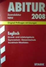 Abitur-Prüfungsaufgaben Gymnasium /Gesamtschule Nordrhein-Westfalen: Abitur (Zentralabitur) 2008 : Englisch, Grund- und Leistungskurs Gymnasium / Gesamtschule Nordrhein-Westfalen