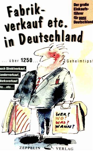 Fabrikverkauf etc. in Deutschland. ... über 1250 Geheimtips!