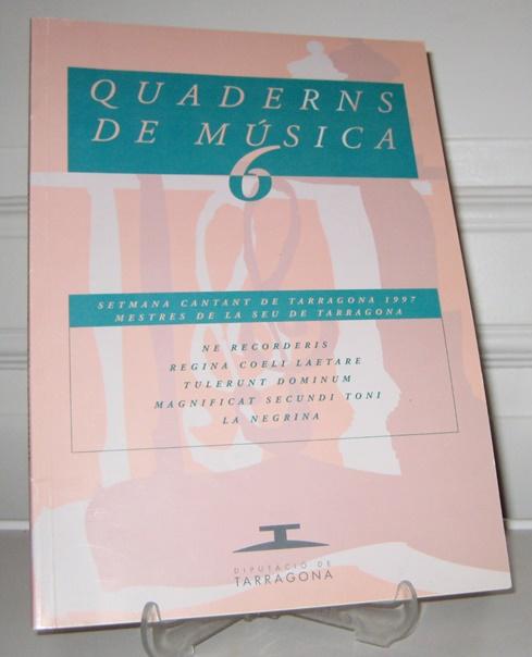 Quaderns de Música 6. Setmana cantant de Tarragona 1997, mestres de la seu de Tarragona.