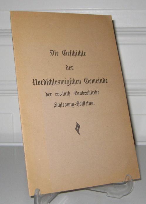 Die Geschichte der Nordschleswigschen Gemeinde (der ev.-luth. Landeskirche Schleswig-Holsteins). Im Auftrage des Vereins für die Förderung der kirchlichen Versorgung der deutschen Minderheit in Nordschleswig.