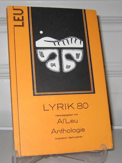 Lyrik 80. Anthologie. (Signiertes Exemplar). Hrsg. von Al' Leu. Illustrationen von Gerti Leitner. Originalausgabe (von Hand nummeriert: Nummer 108). - Leu, Al' (Hrsg.)