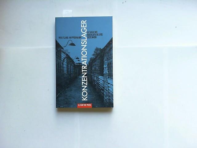 Konzentrationslager : Geschichte, Nachgeschichte, Gedenken. Antifa-Edition