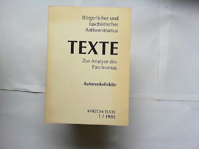 Bürgerlicher und faschistischer Antisemitismus. Texte. Zur Analyse des Faschismus. [Rhizom texte 1/1992]