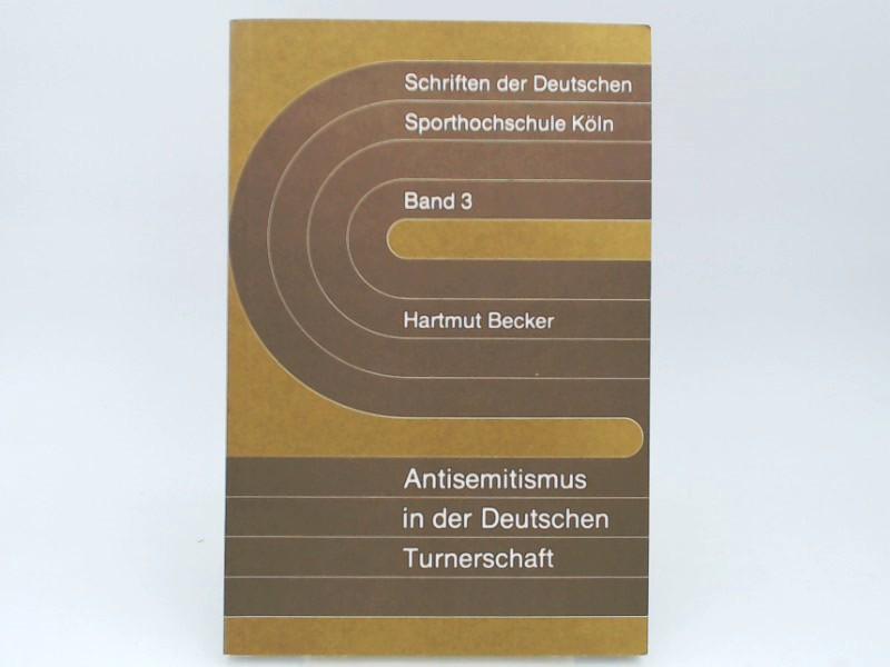 Antisemitismus in der Deutschen Turnerschaft. (Schriften der Deutschen Sporthochschule Köln, Band 3) 1. Aufl.