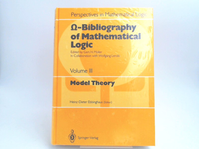 Model Theory. Omega-Bibliography of Mathematical Logic, Vol. III (3). Edited by Gert H. Müller and Wolfgang Lenski. (Perspectives in Mathematical Logic) 1st ed.
