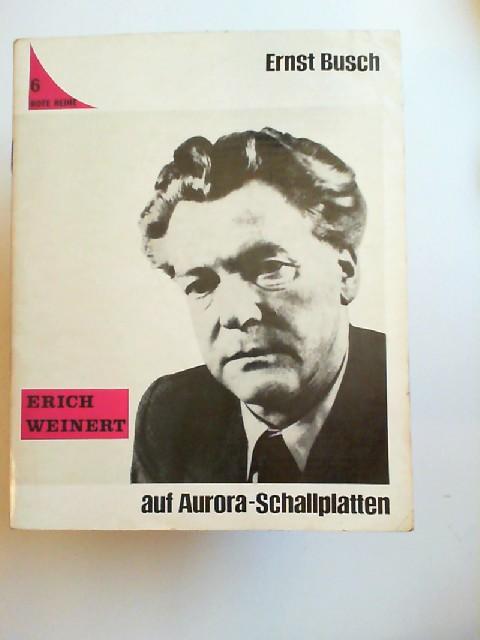 Ernst Busch - Erich Weinert auf Aurora-Schallplatten. Mit Begleitheft. [Rote Reihe 6]