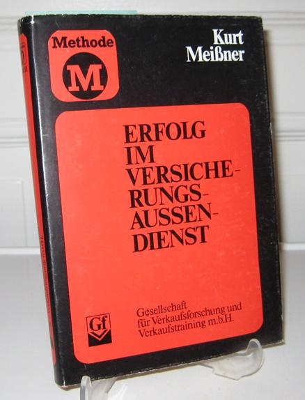 """Erfolg im Versicherungsaussendienst durch Methode """"M"""". [Methode """"M"""". Zweites Buch]. 1. Aufl."""