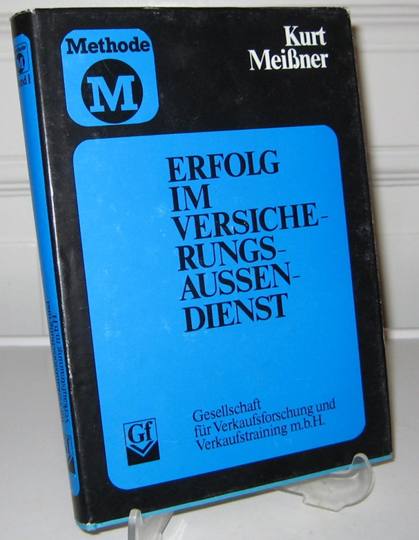"""Erfolg im Versicherungsaussendienst durch Methode """"M"""". [Methode """"M"""". Erstes Buch]. 1. Aufl."""