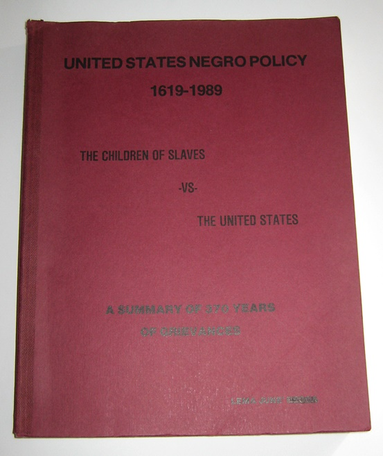 United States Negro Policy 1619 - 1989. [The children of slaves vs. the United States. A summary of 370 years of grievances]. A revised history (for Africa